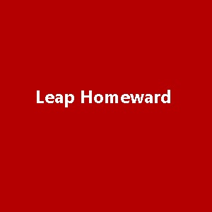 Leap Homeward