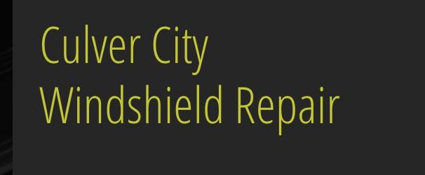 Culver City Windshield Repair